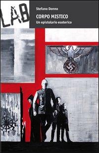 Corpo Mistico - Stefano Donno, PerroneLAB, collana Gli Ulivi, 2010