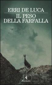 Il peso della farfalla - Erri De Luca (Feltrinelli)