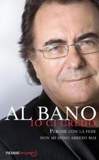 """Lecce – Giovedì 19 Aprile 2012 – Al Bano presenta """"Io ci credo"""" (Piemme)"""