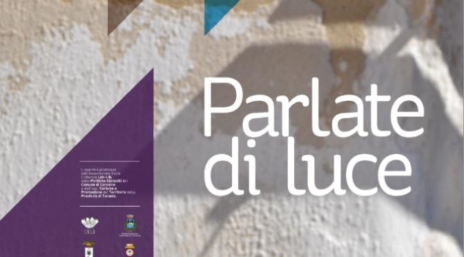 Carosino | Taranto, 24-27-28-29 aprile 2012 – Parlate di Luce. Rassegna di Poesia Abitata