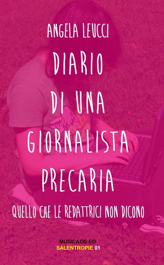 """17 Gennaio 2015 – Collepasso (LE)/Spazio Kronos – Angela Leucci presenta il suo """"Diario di una giornalista precaria"""""""