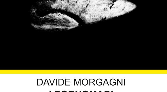"""I pornomadi"" di Davide Morgagni"