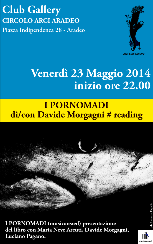 """23 Maggio 2014 – """"I PORNOMADI"""" di/con Davide Morgagni al Club Gallery di Aradeo – Le"""