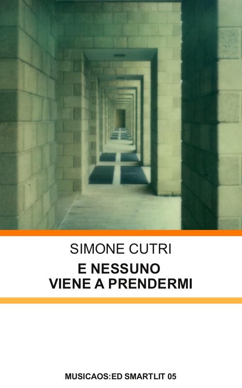 """""""E nessuno viene a prendermi"""" di Simone Cutri è il quinto titolo della collana Smartlit. Ecco cinque frammenti video"""