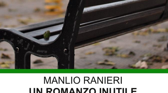"""News: """"Un romanzo inutile"""", il romanzo di Manlio Ranieri."""