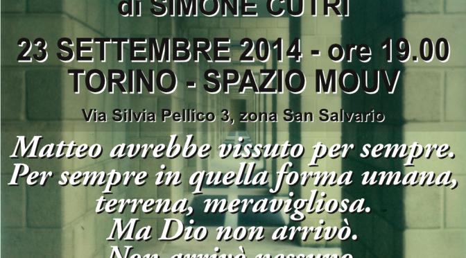 """23 Settembre 2014 – Torino – Simone Cutri presenta """"E nessuno viene a prendermi"""" allo Spazio Mouv."""