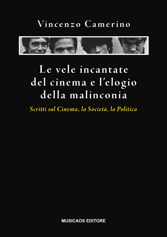 Vincenzo Camerino - Le vele incantate del cinema e l'elogio della malinconia