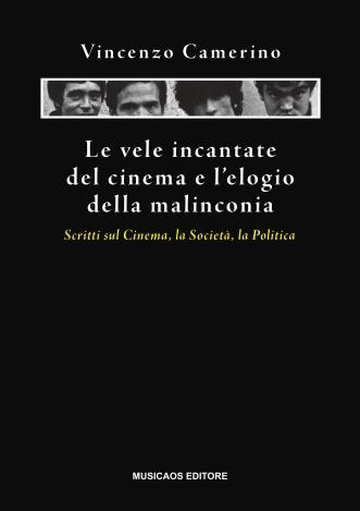 Vincenzo-Camerino-Leveleincantatedelcinemaelelogiodellamalinconia-musicaos-editore
