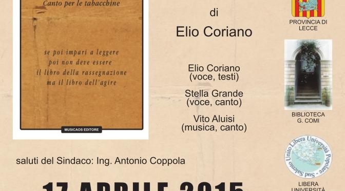 """17 Aprile 2015 – Lucugnano (LE) – """"A nuda voce. Canto per le tabacchine"""", Elio Coriano, Stella Grande e Vito Aluisi a Palazzo Comi"""