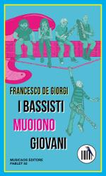 Francesco-De-Giorgi-I-bassisti-muoiono-giovani-musicaos-editore-fablet02-ebook