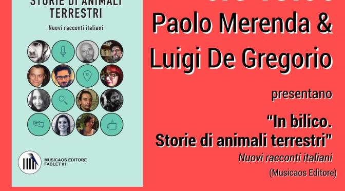 """3 Luglio 2015 – Afragola – La Feltrinelli Village – """"In bilico. Storie di animali terrestri"""", presentazione con Paolo Merenda e Luigi De Gregorio"""