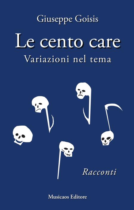 Giuseppe-Goisis-Le-cento-care-Variazioni-nel-tema-Musicaos-Editore