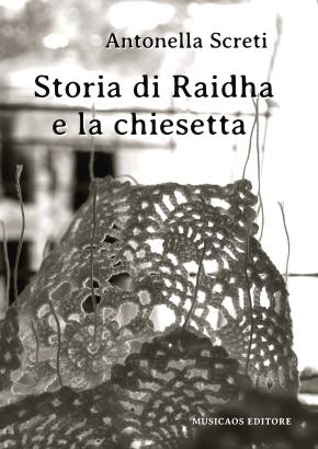 Antonella-Screti-Storia-di-Raidha-e-la-chiesetta-Musicaos-Editore