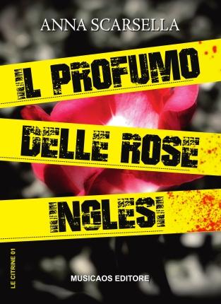 Anna-Scarsella-Il-profumo-delle-rose-inglesi-Musicaos-Editore