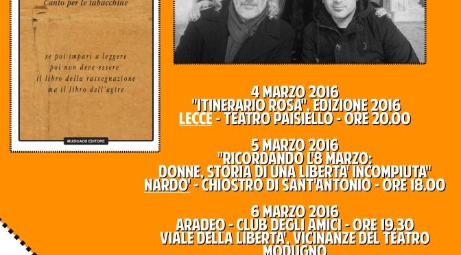 """""""A nuda voce. Canto per le tabacchine"""", di Elio Coriano. Elio Coriano, Stella Grande, Vito Aluisi, da 4 all'8 marzo. A Lecce, Nardò, Aradeo, Mesagne."""