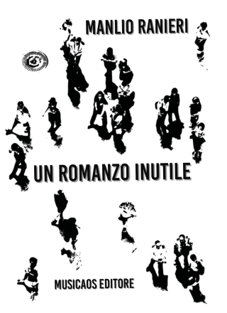 Manlio-Ranieri-Un-romanzo-Inutile-Musicaos-Editore-cover-s
