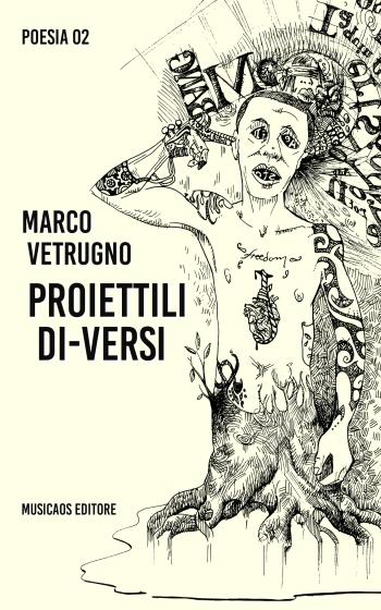 Marco-Vetrugno-Proiettili_di-versi-Musicaos-Editore-Poesia-02