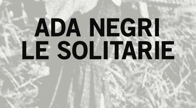 """Le solitarie"" – Ada Negri"