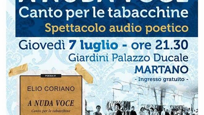"""7 Luglio 2016 – Martano – Giardini Palazzo Ducale – """"A nuda voce. Canto per le tabacchine"""", con Elio Coriano, Stella Grande, Vito Aluisi"""