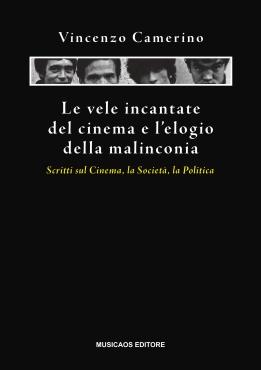 CAMERINO-Leveleincantatedelcinemaelelogiodellamalinconia-musicaos-editore