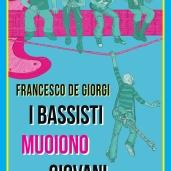 DEGIORGI-I-bassisti-muoiono-giovani-musicaos-editore-fablet02-cover