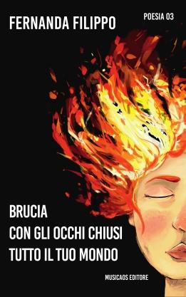 FILIPPO-Bruciacongliocchichiusituttoiltuomondo-MusicaosEditore