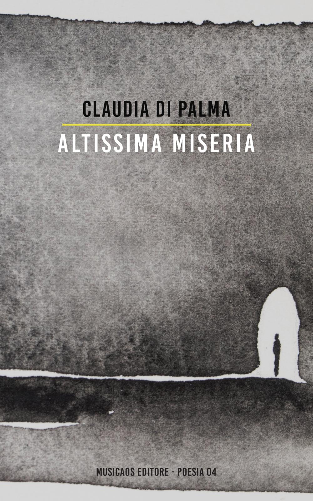 altissima-miseria-claudia-di-palma-musicaos-editore-poesia-04