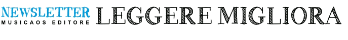 newsletter-leggeremigliora-musicaoseditore