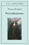 perturbamentothomasbernhard