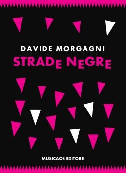 strade-negre-davide-morgagni-musicaos-editore-fablet-8