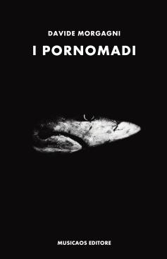 Davide-Morgagni-I-pornomadi-Musicaos-Editore-Bookground-1-9788899315818
