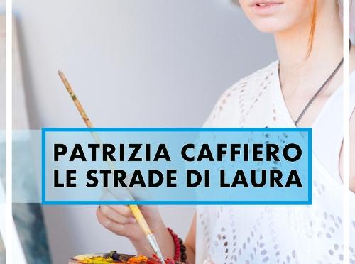 """""""Le strade di Laura"""" di Patrizia Caffiero (Musicaos Editore)"""