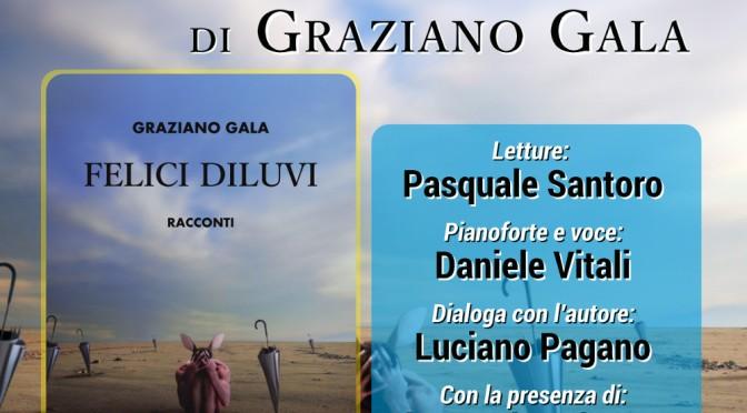 """Sabato 17 Febbraio 2018 – Tricase – Palazzo Gallone – Graziano Gala presenta """"Felici diluvi"""""""