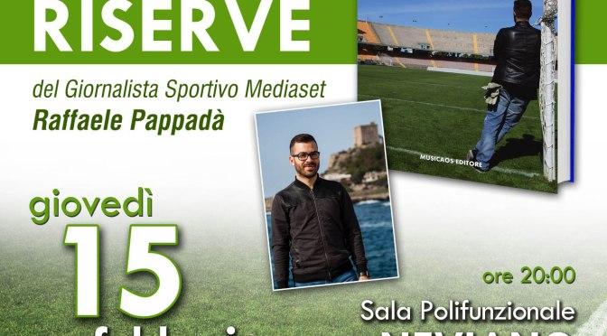 """Giovedì 15 febbraio 2018 – Neviano – GRAN PREMIO GIOVANISSIMI DEL SALENTO 2018 –  Raffaele Pappadà presenta """"Senza riserve"""""""