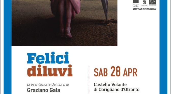 """Sabato 28 aprile 2018 – Corigliano d'Otranto – Il Castello Volante """"Felici diluvi"""" di Graziano Gala, con Pasquale Santoro e Marco Garofalo"""