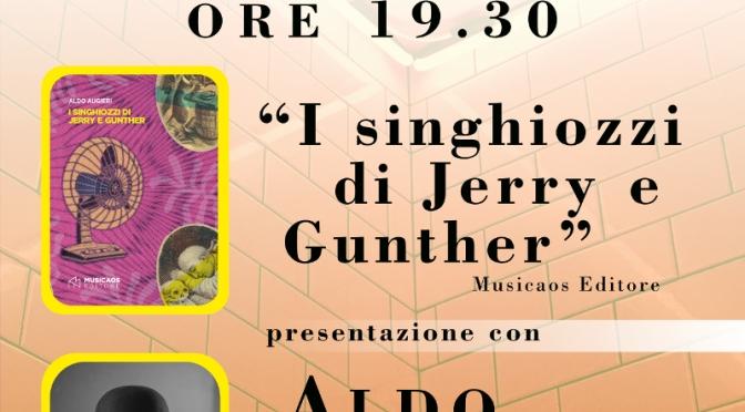 """Venerdì 18 maggio 2018 – Arnesano (Le) – Aldo Augieri presenta """"I singhiozzi di Jerry e Gunther"""" presso la Biblioteca Comunale """"L. De Simone"""""""