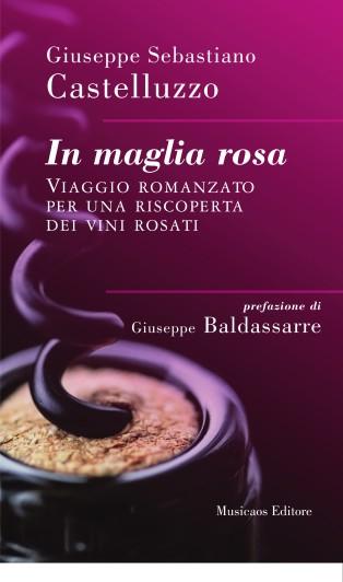 In-maglia-rosa-viaggioromanzatoperunariscopertadeivinirosati-GiuseppeSebastianoCastelluzzo