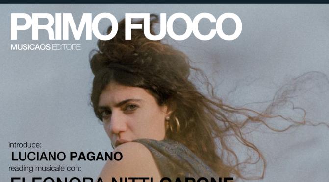 """Mercoledì 4 marzo 2020 – Brindisi – Mondadori Bookstore ospita """"Primo fuoco"""" libro e reading di Eleonora Nitti Capone, con Samuel Mello"""